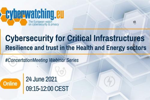 Cybersecurity for Critical Infrastructures - Resilience and trust in the Health and Energy sectors